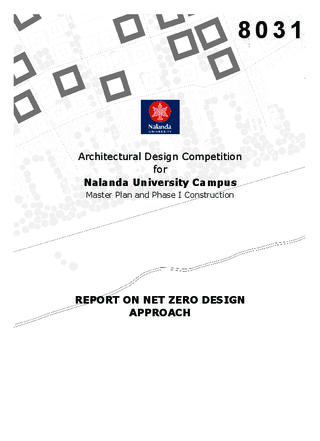 DESIGN COMPETITION FOR NALANDA UNIVERSITY CAMPUS MASTER PLAN AND PHASE I CONSTRUCTION REPORT ON NET ZERO DESIGN APPROACH