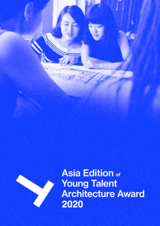 Press Release: Asia Edition of Young Talent Architecture Award 2020