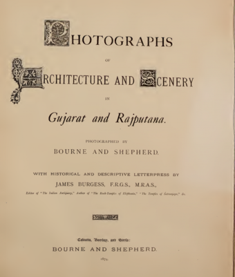 Cover, Burgess, James, Photographs of Architecture and Scenery in Gujarat and Rajputana. Calcutta, Bombay and Simla: Bourne & Shepherd, 1874.