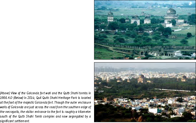 (Above) View of the Golconda fort wall and the Qutb Shahi tombs in 1986 A.D (Below) in 2014; Quli Qutb Shahi Heritage Park is located at the foot of the majestic Golconda fort.