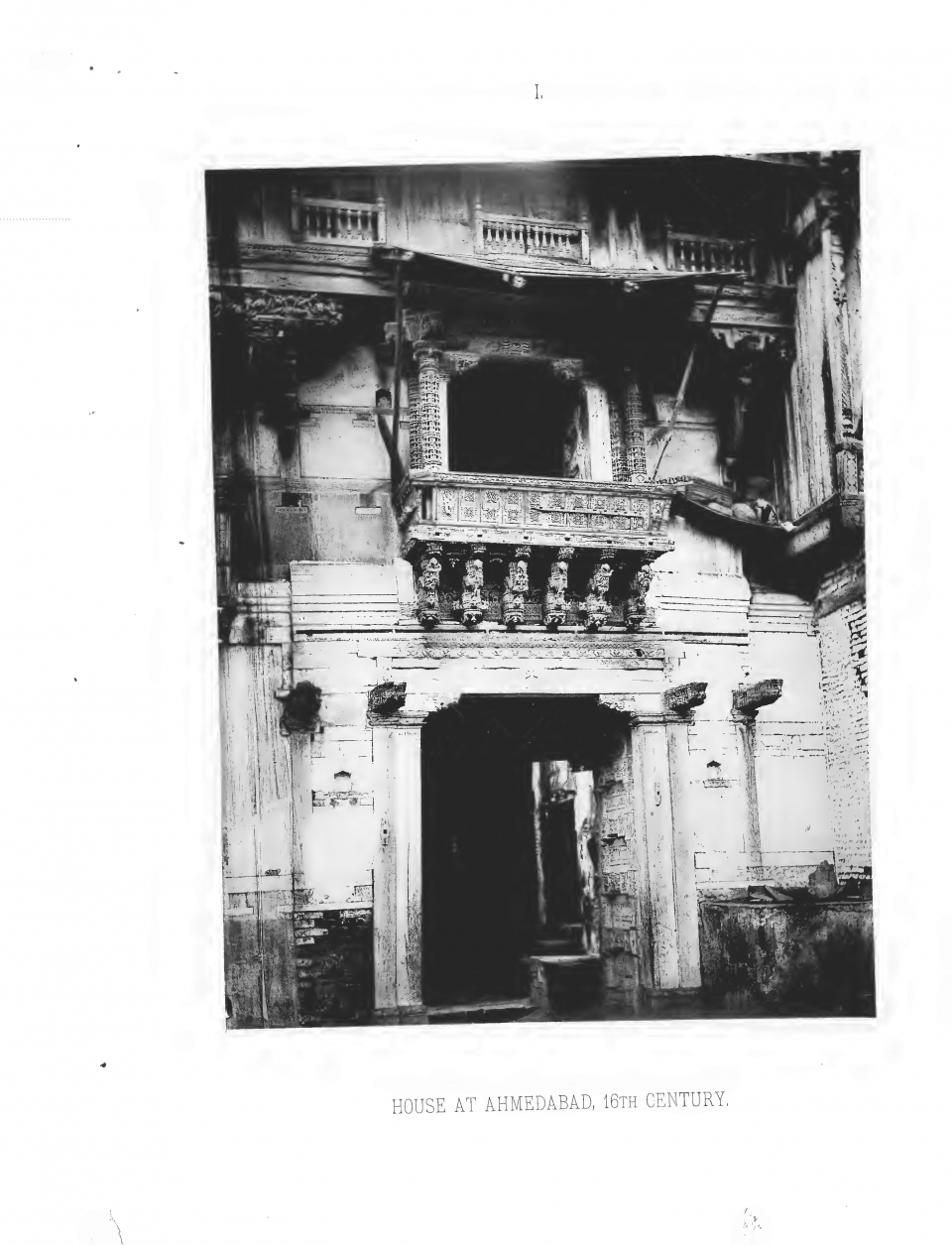 PLATE I. HOUSE AT AHMEDABAD, 16th CENTURY.