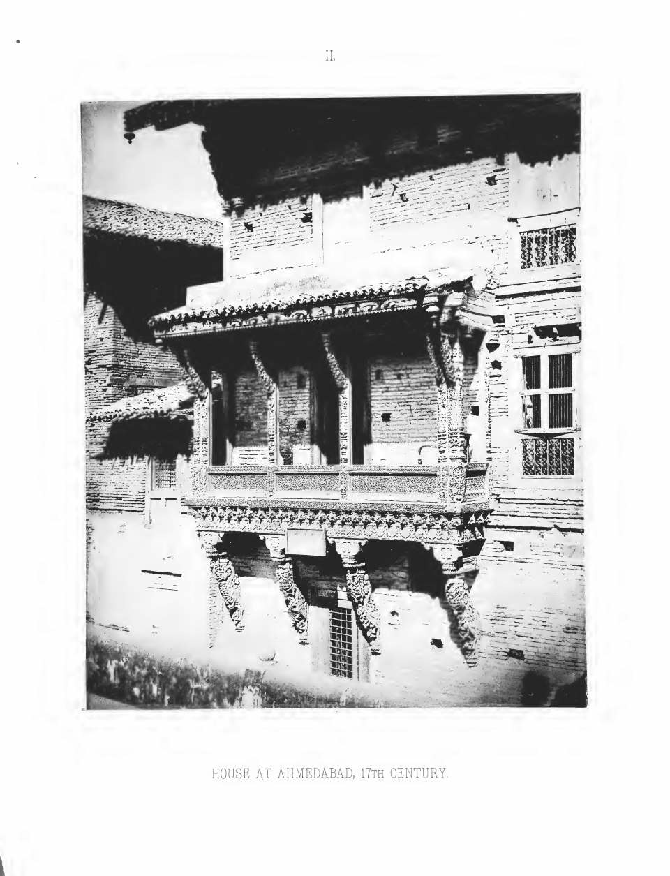 PLATE II. HOUSE AT AHMEDABAD, 17th CENTURY.