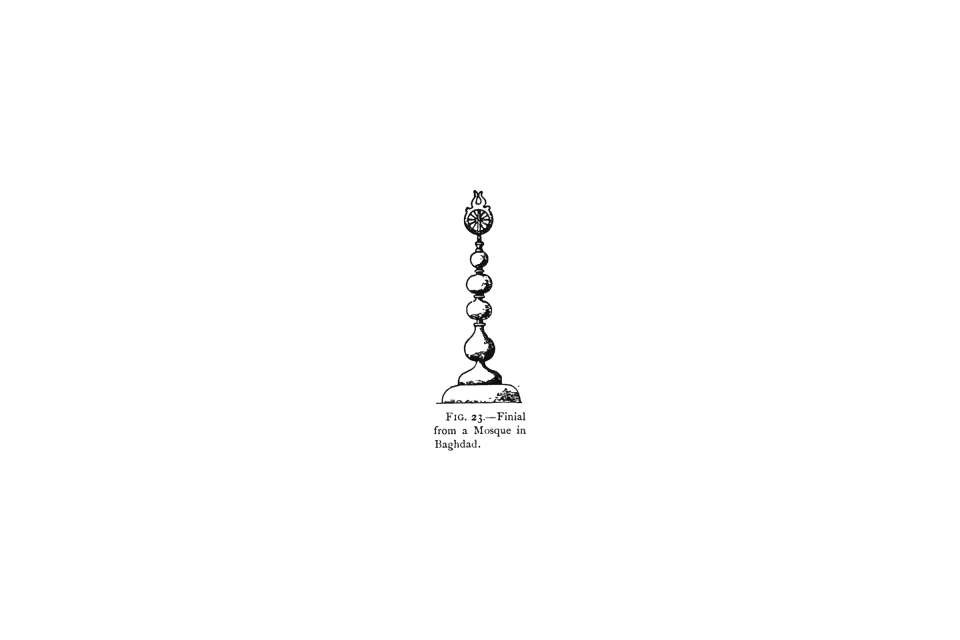 23. Finial from a Mosque in Baghdad.