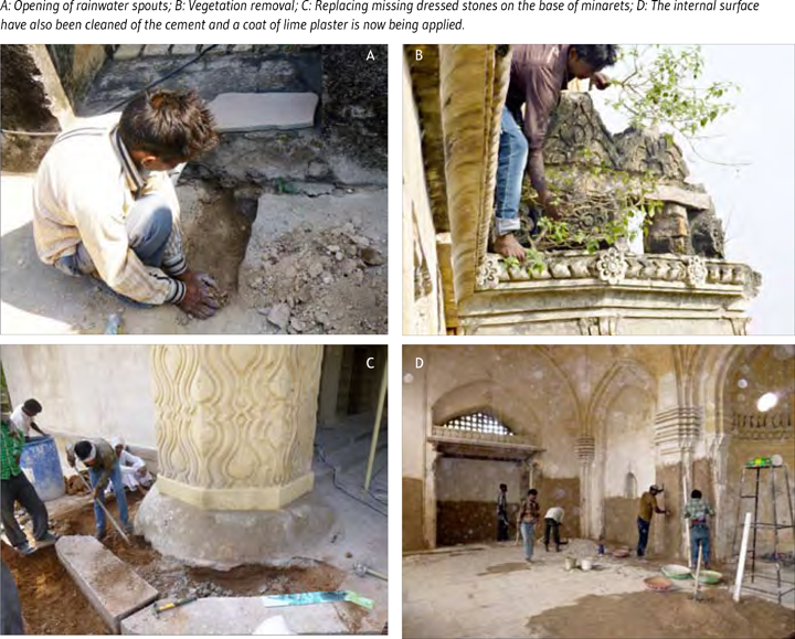 A: Opening of rainwater spouts; B: Vegetation removal; C: Replacing missing dressed stones on the base of minarets; D: The internal surface have also been cleaned of the cement and a coat of lime plaster is now being applied.