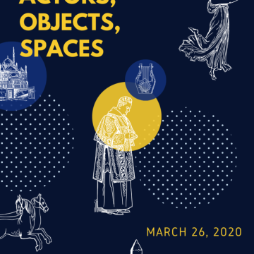 Poster - Performance: Actors, Objects, Spaces; The 8th Annual Koç University Archaeology and History of Art Graduate Research Symposium