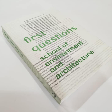 First Questions, published by School of Environment and Aarchitecture